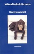 Klaas kwam niet | Willem Frederik Hermans |