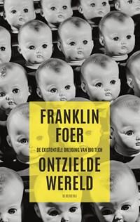 Ontzielde wereld | Franklin Foer |