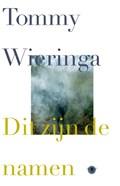 Dit zijn de namen | Tommy Wieringa |