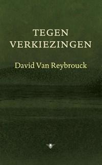 Tegen verkiezingen | David Reybrouck |