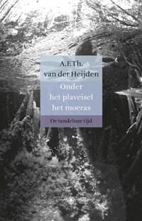 Onder het plaveisel het moeras | A.F.Th. van der Heijden |