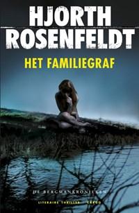 Bergmankronieken 3 : Het familiegraf   Hjorth Rosenfeldt  