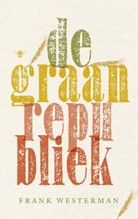 De graanrepubliek | Frank Westerman |