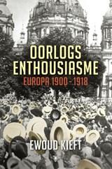 Oorlogsenthousiasme | Ewoud Kieft | 9789023484349