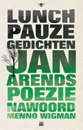 Lunchpauzegedichten   Jan Arends  