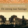 De omweg naar Santiago   Cees Nooteboom  