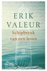 Schipbreuk van een leven   Erik Valeur   9789023499961