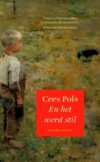 En het werd stil | Cees Pols |