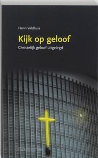 Kijk op geloof | H. Veldhuis |