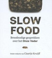 Slowfood | Claartje Kruijff |