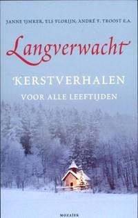 Langverwacht | Janne Ijmker ; Els Florijn ; André F. Troost |