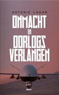 Onmacht en oorlogsverlangen | Antonie Ladan |