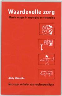 Waardevolle zorg | A. Manneke |