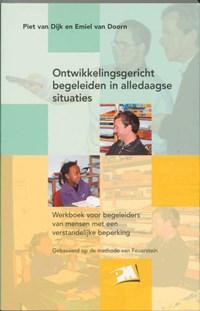 Ontwikkelingsgericht begeleiden in alledaagse situaties   Paul van Dijk ; E. van Doorn  