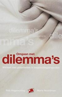 Omgaan met dilemma's   R. Hogewoning ; Maria Noordman  
