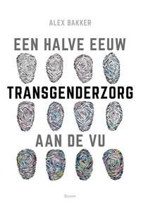 Een halve eeuw transgenderzorg aan de VU   Alex Bakker  