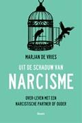 Uit de schaduw van narcisme   Marjan de Vries  
