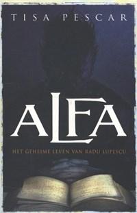 Alfa - Het geheime leven van Radu Lupescu | Tisa Pescar |
