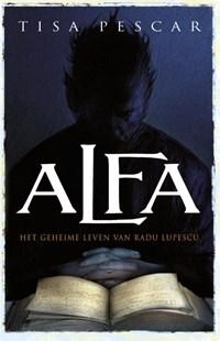 Alfa geheime leven van Radu Lupescu | Tisa Pescar |