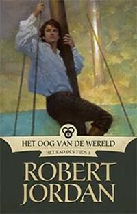 Het Rad des Tijds 1 - Het Oog van de Wereld | Robert Jordan |