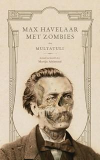 Max Havelaar met zombies | Martijn Adelmund ; E. Multatuli |