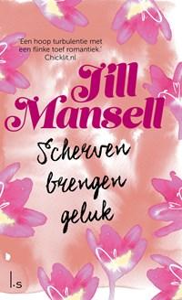 Scherven brengen geluk   Jill Mansell  