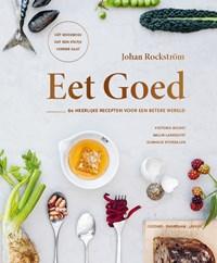 Eet goed | Johan Rockström ; Gunhild Stordalen |