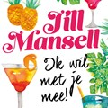 Ik wil met je mee | Jill Mansell |