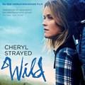 Wild. Over jezelf verliezen, terugvinden en 1700 kilometer hiken   Cheryl Strayed  
