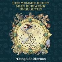 Een mummie heeft mijn huiswerk opgegeten | Thiago de Moraes |