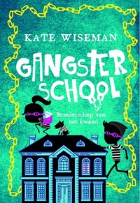 Gangsterschool 2 | Kate Wiseman |