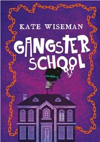 Gangsterschool | Kate Wiseman |