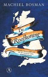 De roofkoning | Machiel Bosman | 9789025306038