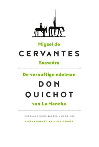 De vernuftige edelman Don Quichot van La Mancha   Miguel de Cervantes Saavedra  