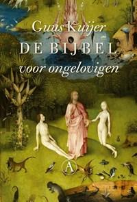 De bijbel voor ongelovigen | Guus Kuijer |