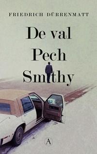 De val / Pech / Smithy   Friedrich Dürrenmatt  