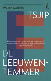 Tsjip / De Leeuwentemmer | Willem Elsschot |