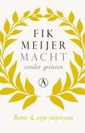 Macht zonder grenzen   Fik Meijer  