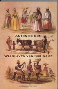 Wij slaven van Suriname | A. de Kom ; Anton de Kom |