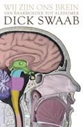 Wij zijn ons brein | Dick F. Swaab |