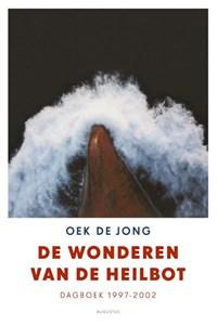 De wonderen van de heilbot dagboek 1997-2002   Oek de Jong  