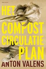 Het compostcirculatieplan | Anton Valens | 9789025446857