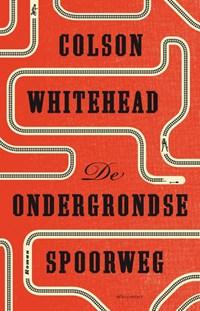 De ondergrondse spoorweg | Colson Whitehead |