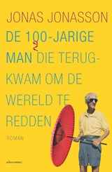 De 100-jarige man die terugkwam om de wereld te redden | Jonas Jonasson | 9789025452704