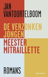 De verzonken jongen, Meester Mitraillette | Jan Vantoortelboom |
