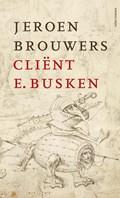 Cliënt E. Busken | Jeroen Brouwers |