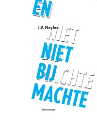 En niet bij machte   J.V. Neylen  