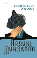 Eerste persoon enkelvoud | Haruki Murakami | 9789025468095