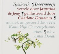 Doornroosje | Pjotr Iljitsj Tsjaikovski ; Erik van Os ; Ted van Lieshout |
