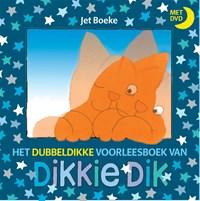 Het dubbeldikke voorleesboek van Dikkie Dik | Jet Boeke |